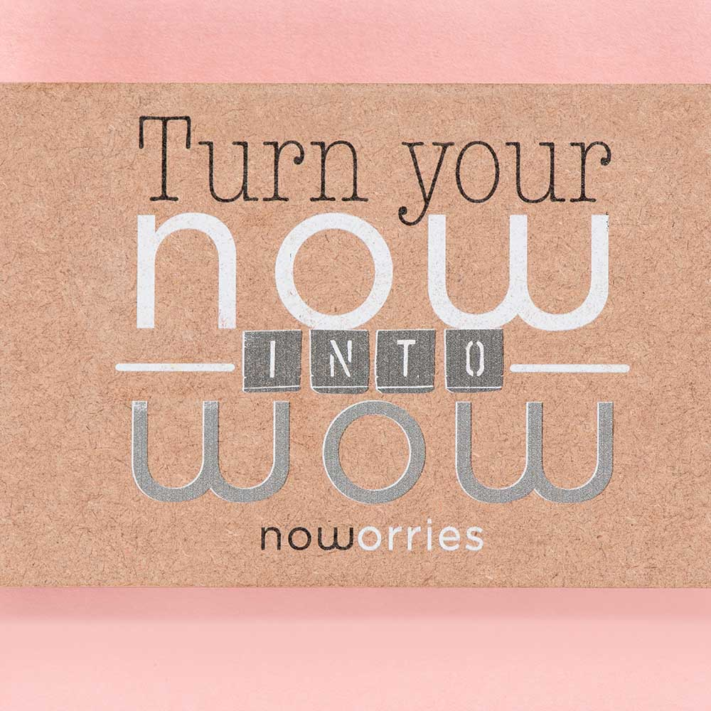 Mantra Turn your now into WOW